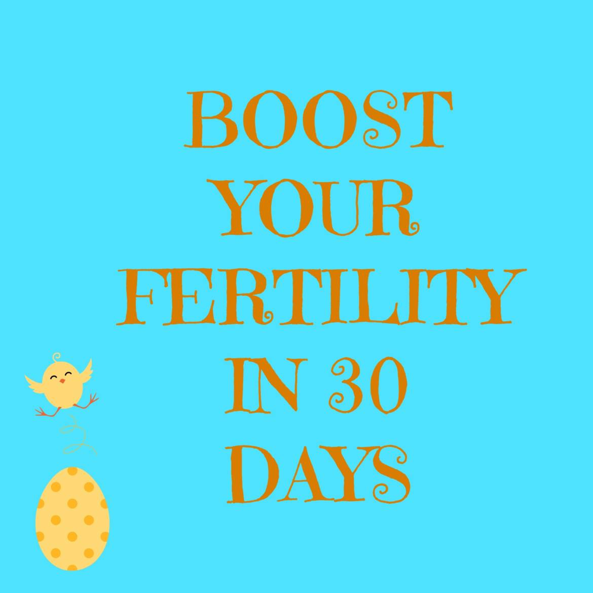 Boost-your-fertility-in-30-days.jpg