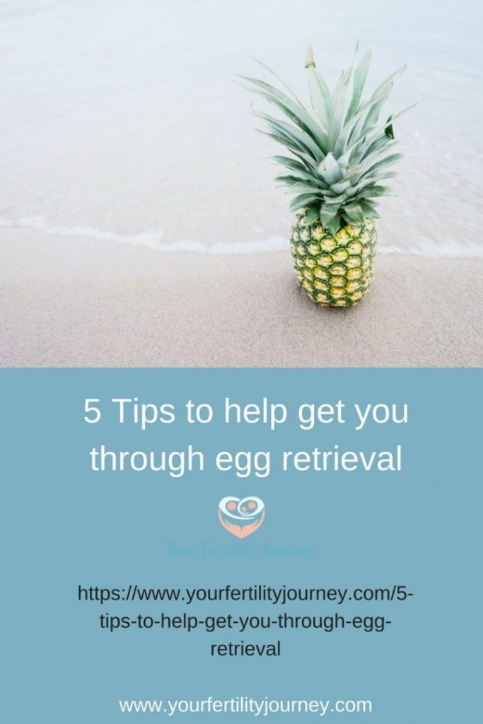 5 Tips to help get you through egg retrieval